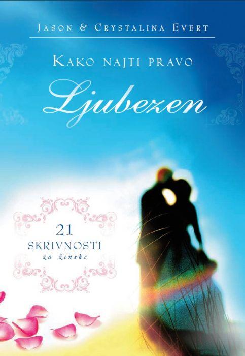 Crystalina Evert, Jason Evert: Kako najti pravo ljubezen