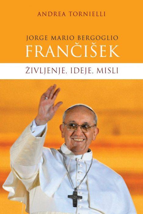 Andrea Tornielli: Jorge Mario Bergoglio: Frančišek