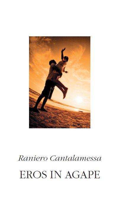 Raniero Cantalamessa: Eros in agape