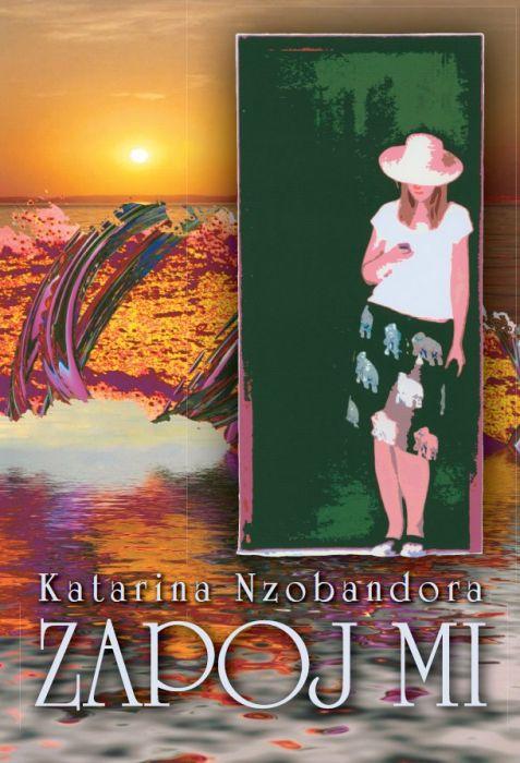 Katarina Nzobandora: Zapoj mi