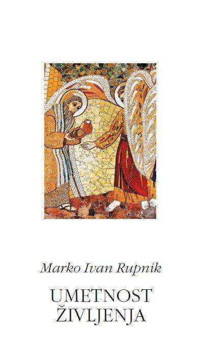 Marko Ivan Rupnik: Umetnost življenja