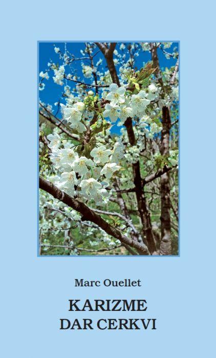 Marc Ouellet: Karizme - dar Cerkvi