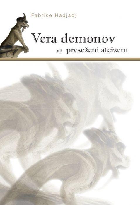 Fabrice Hadjadj: Vera demonov ali Preseženi ateizem