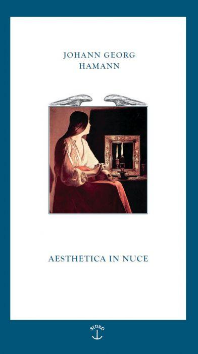 Johann Georg Hamann: Aesthetica in nuce