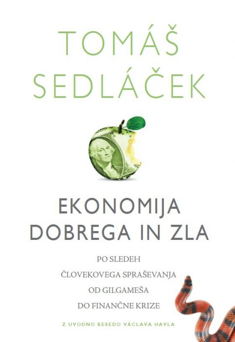 Tomáš Sedláček: Ekonomija dobrega in zla