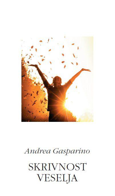 Andrea Gasparino: Skrivnost veselja