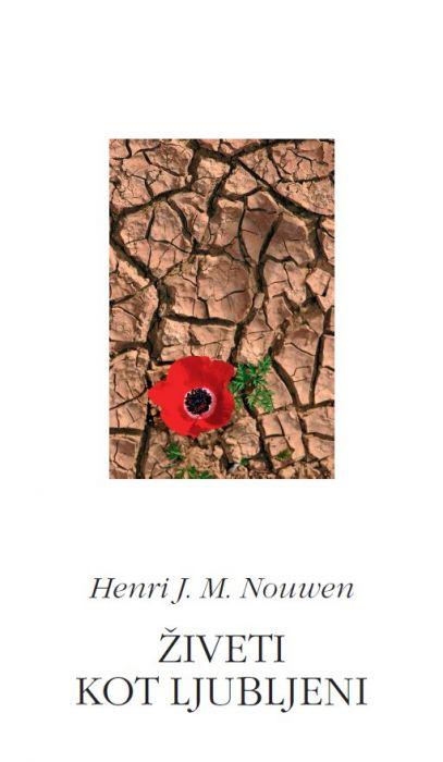 Henri J.M. Nouwen: Živeti kot ljubljeni