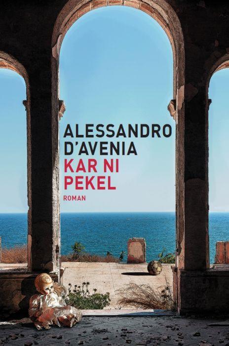 Alessandro D'Avenia: Kar ni pekel