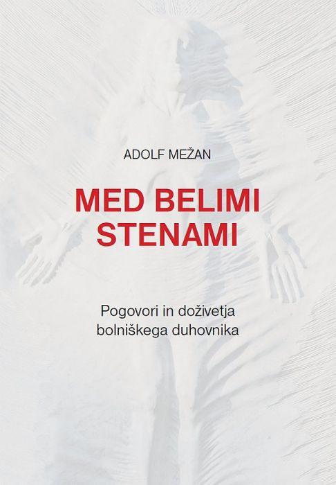 Adolf Mežan: Med belimi stenami