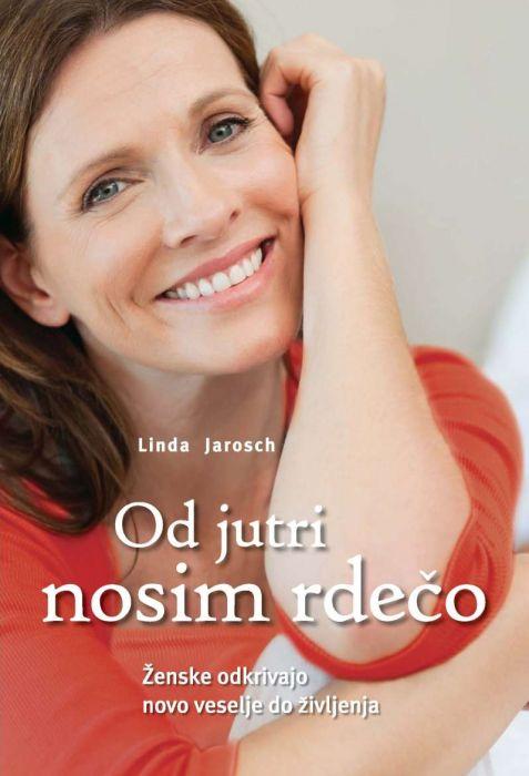 Linda Jarosch: Od jutri nosim rdečo