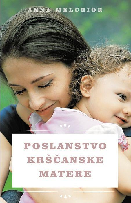 Anna Melchior: Poslanstvo krščanske matere