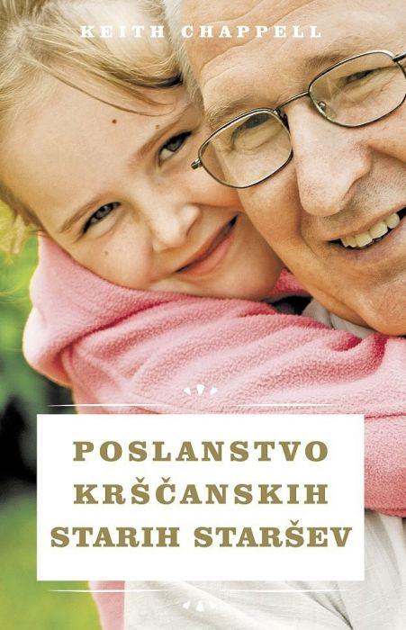 Keith Chappell: Poslanstvo krščanskih starih staršev