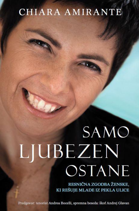 Chiara Amirante: Samo ljubezen ostane