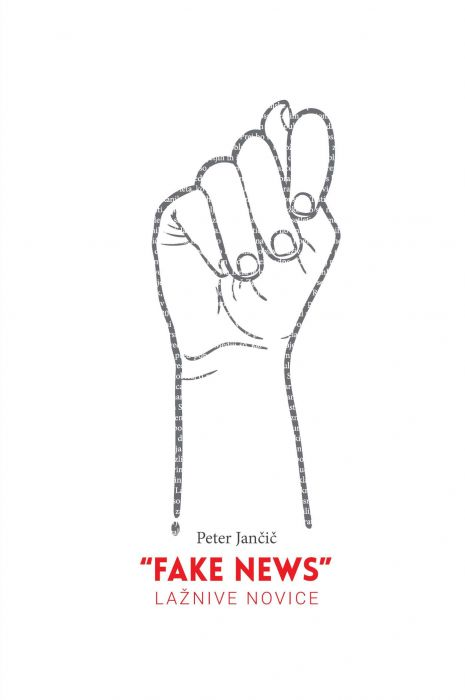 Peter Jančič: »Fake news« – Lažnive novice