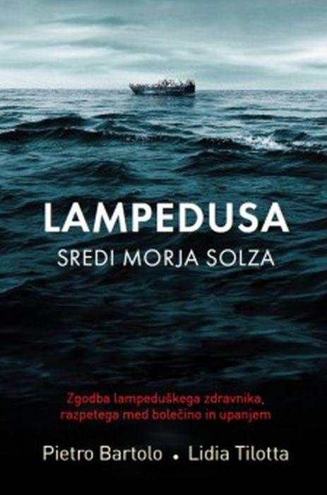 Pietro Bartolo in Lidia Tilotta: Lampedusa
