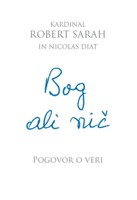 Kardinal Robert Sarah, Nicolas Diat: Bog ali nič