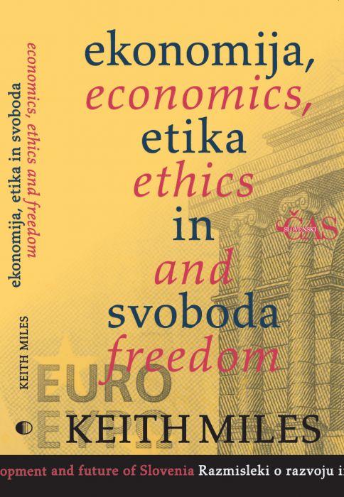 Keith Miles: Ekonomija, etika in svoboda