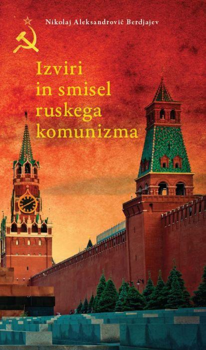 Nikolaj Aleksandrovič Berdjajev: Izviri in smisel ruskega komunizma