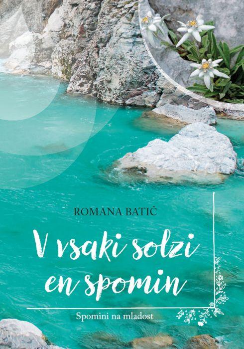 Romana Batič: V vsaki solzi en spomin