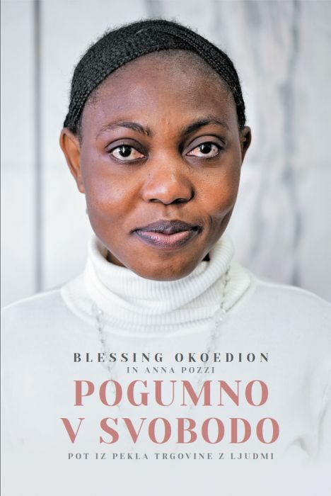 Blessing Okoedion, Anna Pozzi: Pogumno v svobodo