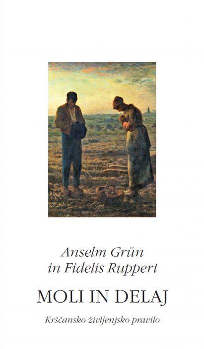 Anselm Grün, Fidelis Ruppert: Moli in delaj