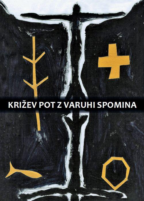 p. Miran Špelič, Janez Evangelist Rus, Vlasta Doležal Rus et al.: Križev pot z varuhi spomina