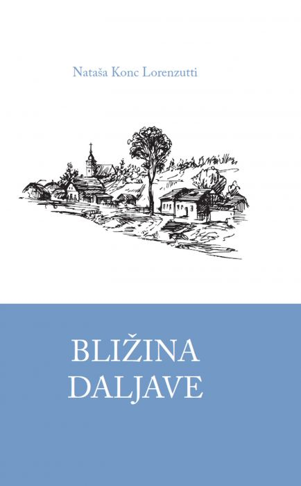 Nataša Konc Lorenzutti: Bližina daljave