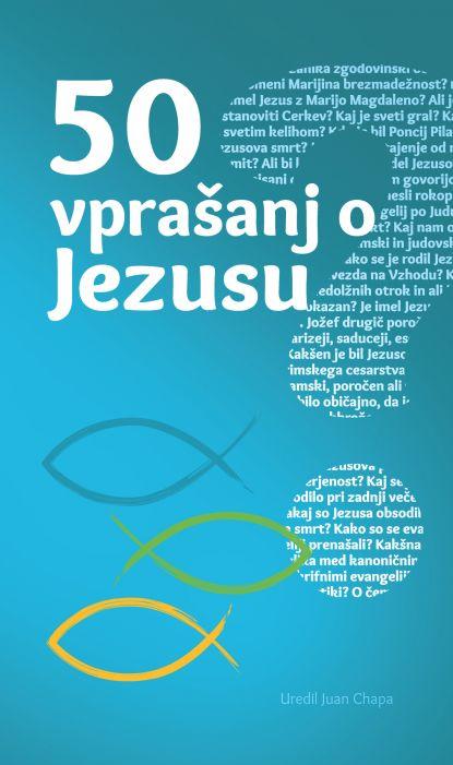Juan Chapa (ur.): 50 vprašanj o Jezusu