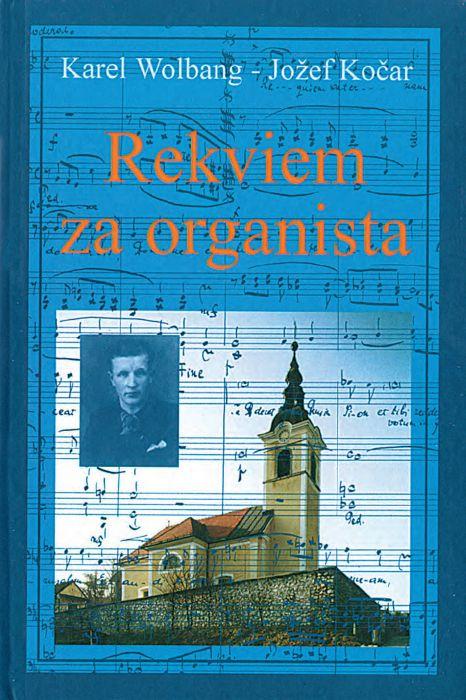 Jožef Kočar, Karel Wolbang: Rekviem za organista