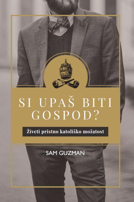 Sam Guzman: Si upaš biti gospod?