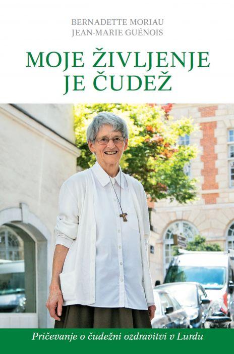 Bernadette Moriau, Jean-Marie Guénois: Moje življenje je čudež