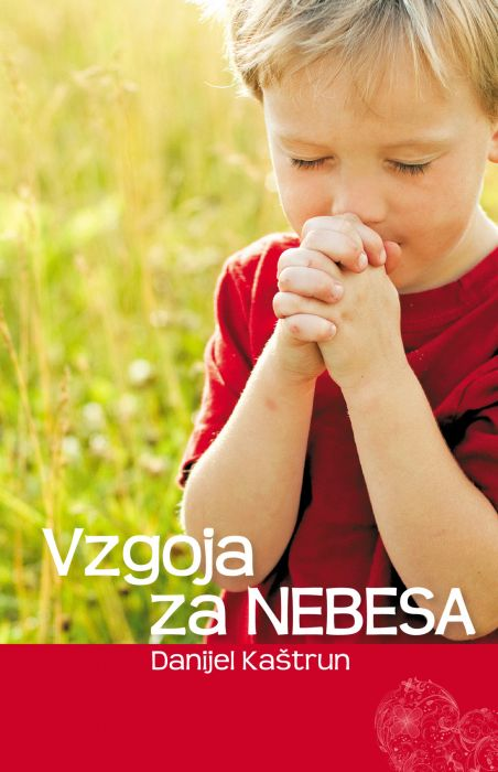 Danijel Kaštrun: Vzgoja za nebesa