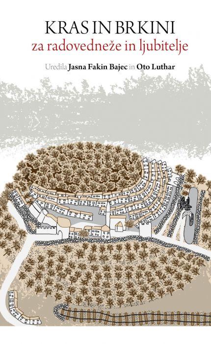 Jasna Fakin Bajec,Oto Luthar: Kras in Brkini