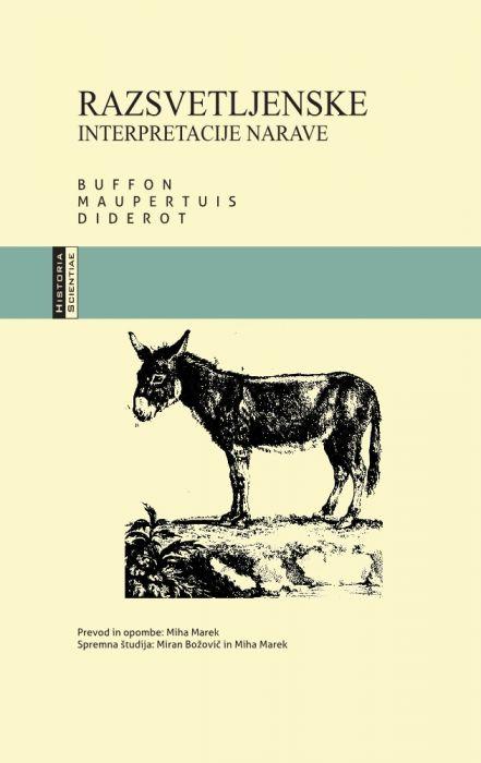 Georges-Louis Leclerc de Buffon,Pierre-Louis Moreau de Maupertuis,Denis Diderot: Razsvetljenske interpretacije narave.