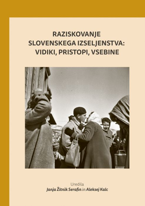 Mirjam Milharčič Hladnik, Jure Gombač, Aleksej Kalc, et al.: Raziskovanje slovenskega izseljenstva