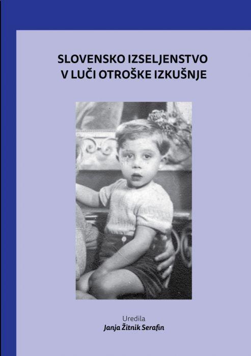Jure Gombač, Janja Žitnik Serafin, Urška Strle, et al.: Slovensko izseljenstvo v luči otroške izkušnje