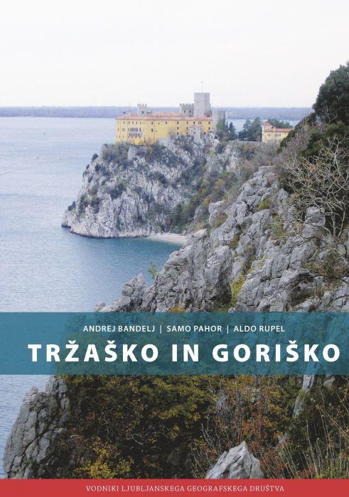 Andrej Bandelj, Samo Pahor, Aldo Rupel: Tržaško in Goriško
