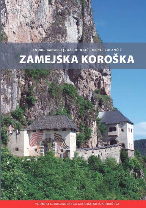 Andrej Bandelj, Jože Mihelič, Jernej Zupančič: Zamejska Koroška