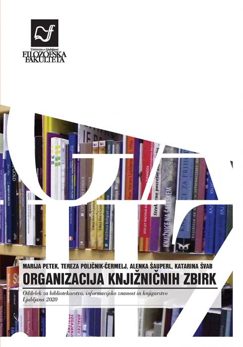 Marija Petek, Tereza Poličnik-Čermelj, Alenka Šauperl, Katarina Švab: Organizacija knjižničnih zbirk