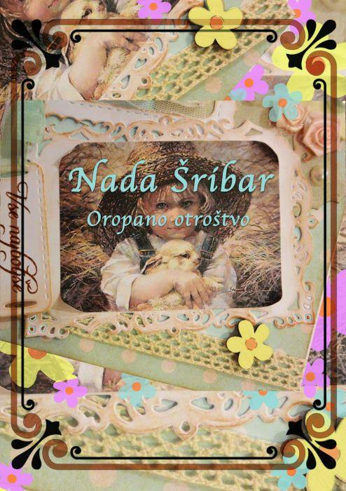 Nada Šribar: Oropano otroštvo