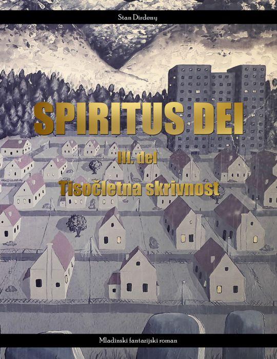 Stan Dirdeny: Spiritus Dei 3. del