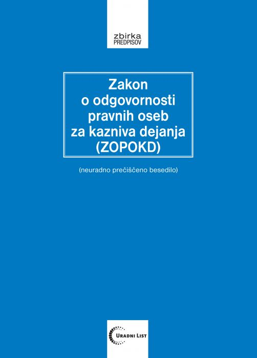 /: Zakon o odgovornosti pravnih oseb za kazniva dejanja (ZOPOKD)