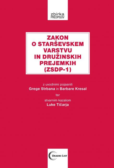 dr. Grega Strban in dr. Barbara Kresal: Zakon o starševskem varstvu in družinskih prejemkih (ZSDP-1)