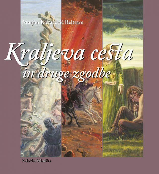 Marjan Kovačevič Beltram: Kraljeva cesta in druge zgodbe