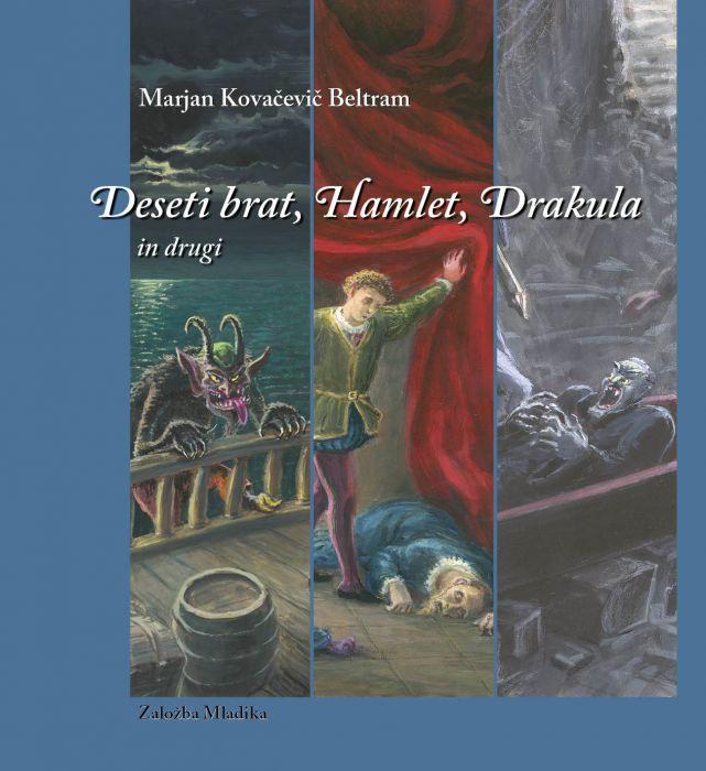Marjan Kovačevič Beltram: Deseti brat, Hamlet, Drakula in drugi