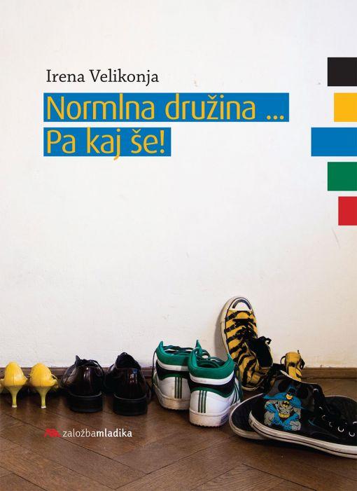 Irena Velikonja: Normalna družina ... Pa kaj še!