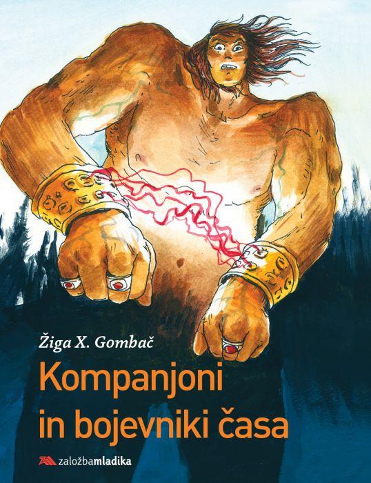 Žiga X. Gombač: Kompanjoni in bojevniki časa
