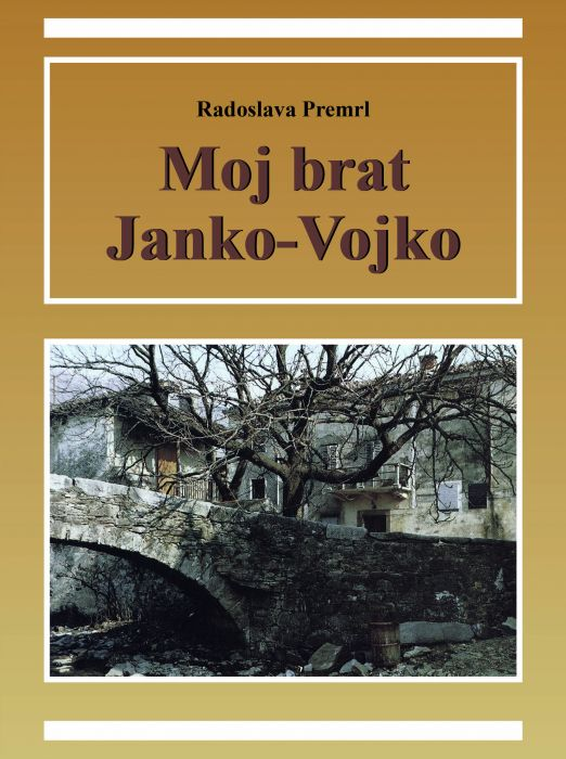 Radoslava Premrl: Moj brat Janko-Vojko