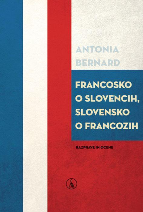 Antonia Bernard: Francosko o Slovencih in slovensko o Francozih