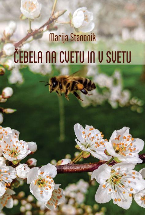 Marija Stanonik: Čebela na cvetu in v svetu